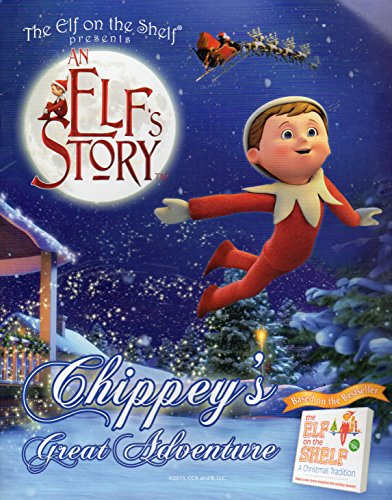 9780984365135: The Elf on the Shelf Presents an Elf's Story, Chippey's Great Adventure