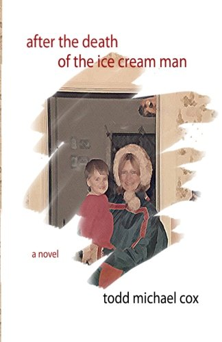 9780984366163: After the Death of the Ice Cream Man