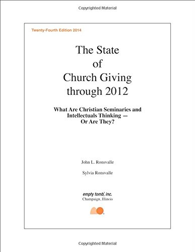 The State of Church Giving Through 2012: What Are Christian Seminaries and Intellectuals Thinking -...