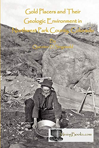 Gold Placers and Their Geologic Environment in Northwestern Park County, Colorado: Quenten D. ...