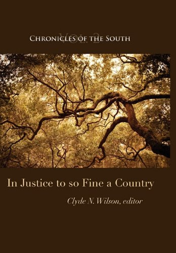 Chronicles of the South: In Justice to So Fine a Country: Thomas Fleming