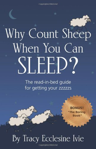 9780984371105: Why Count Sheep When You Can Sleep?