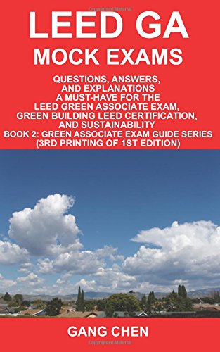 9780984374120: LEED GA Mock Exams: Questions, Answers, and Explanations: A Must-Have for the LEED Green Associate Exam, Green Building LEED Certification, and Sustainability (Leed Exam Guides)