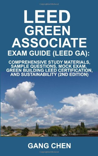 9780984374168: LEED Green Associate Exam Guide (LEED GA): Comprehensive Study Materials, Sample Questions, Mock Exam, Green Building LEED Certification, and Sustainability, 2nd Edition