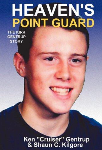 9780984376414: Heaven's Point Guard: The Kirk Gentrup Story