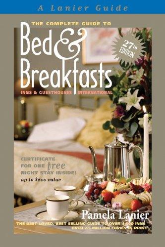 9780984376605: The Complete Guide to Bed and Breakfasts, Inns and Guesthouses International (Complete Guide to Bed & Breakfasts, Inns & Guesthouses)
