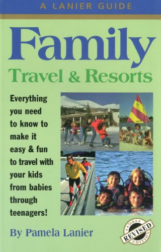 9780984376636: Family Travel and Resorts (Lanier Guide)