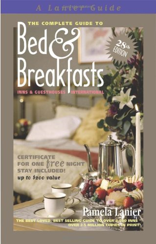 9780984376681: The Complete Guide to Bed and Breakfasts, Inns and Guesthouses International (Complete Guide to Bed & Breakfasts, Inns & Guesthouses)