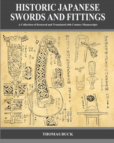 9780984377947: Historic Japanese Swords and Fittings: A Collection of Restored and Translated 19th Century Manuscripts