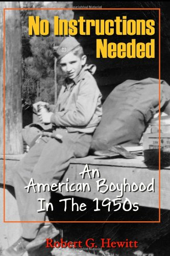 9780984378012: No Instructions Needed: An American Boyhood in the 1950s