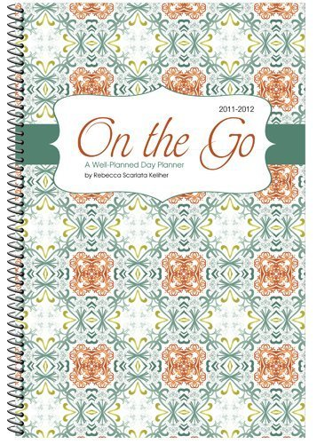 9780984378883: Well Planned Day, On the Go Planner, July 2011 - June 2012
