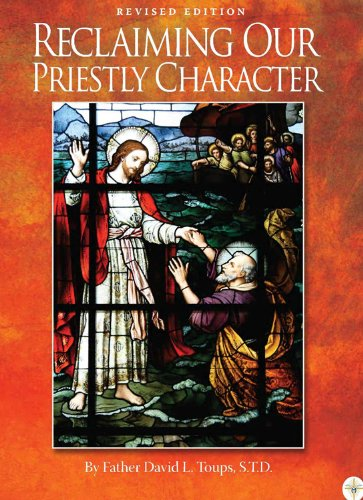 9780984379217: Reclaiming Our Priestly Character - Revised Edition