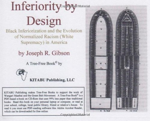Inferiority by Design: Black Inferiorization and the: Joseph R. Gibson