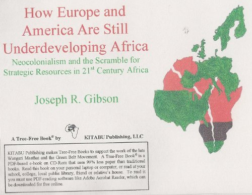9780984379484: How Europe and America Are Still Underdeveloping Africa: Neocolonialism and the Scramble for Strategic Resources in 21st Century Africa