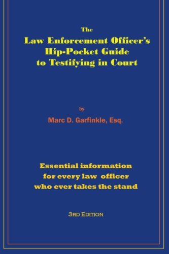 9780984380183: The Law Enforcement Officer's Hip-Pocket Guide to Testifying in Court
