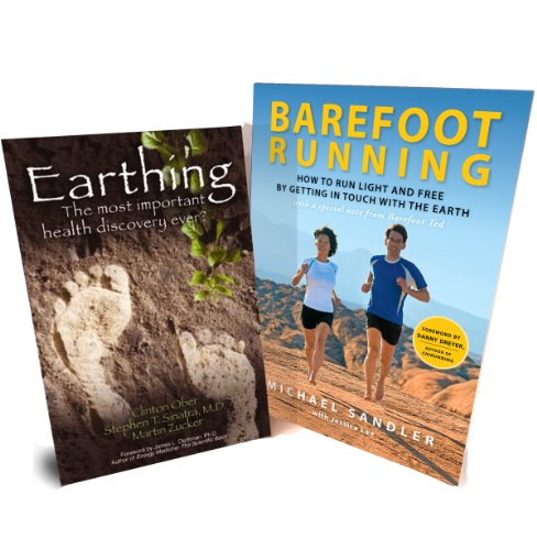 9780984382255: Earthing and Barefoot Running Book Set – Reduce Inflammation, Minimize Impact, Increase Vitality, and Set Your Body Free!