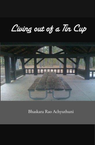 Living out of a Tin Cup: Bhaskara Rao Achyuthuni