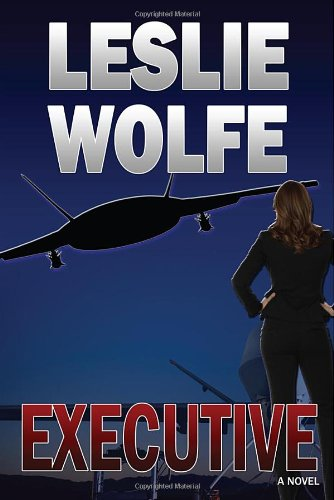 Executive: A Political Thriller: Wolfe, Leslie
