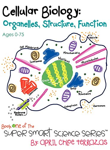 9780984384808: Cellular Biology: Organelles, Structure, Function (Super Smart Science Series)