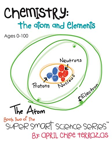 9780984384853: Chemistry: The Atom and Elements