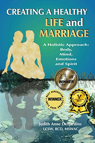 Creating a Healthy Life and Marriage: A Holistic Approach: Body, Mind, Emotions and Spirit: Judith ...
