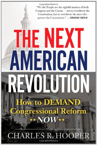 9780984387687: The Next American Revolution: How To Demand Congressional Reform Now