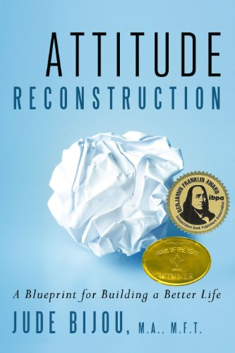 9780984387908: Attitude Reconstruction: A Blueprint for Building a Better Life