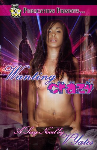 9780984388110: Wanting Crazy (5 Star Publications Presents)