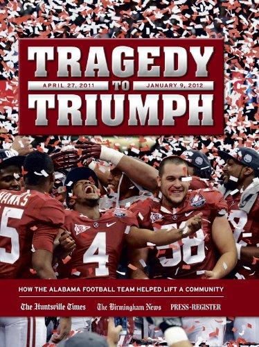 9780984388233: Tragedy to Triumph - Alabama 2011 National Champions