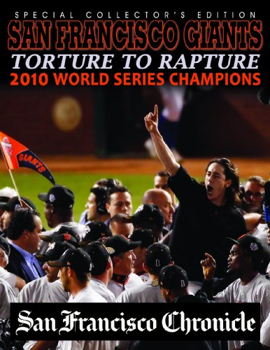 9780984388257: San Francisco Giants Torture to Rapture 2010 World Series Champions