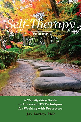 9780984392797: Self-Therapy, Vol. 2: A Step-by-Step Guide to Advanced IFS Techniques for Working with Protectors