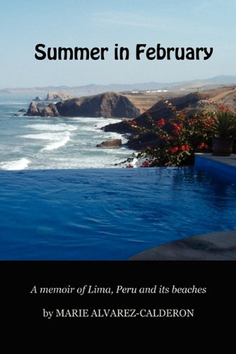 9780984392902: Summer in February: A Memoir of Lima, Peru and Its Beaches