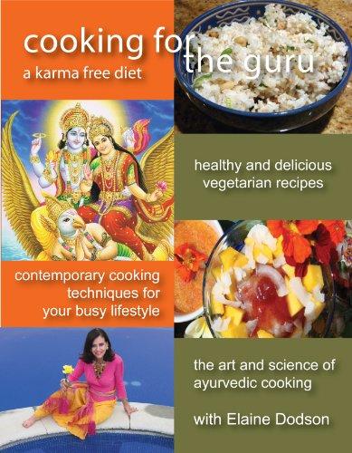 9780984396603: Cooking for The Guru: The Healthier Ayurvedic Vegetarian Recipe Cookbook