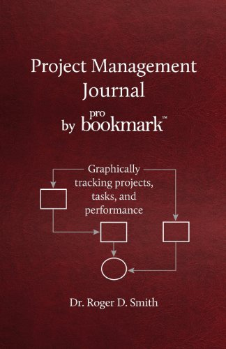 9780984399376: Project Management Journal by ProBookmark: Graphically tracking projects, tasks, and performance
