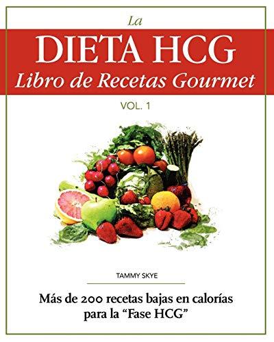 9780984399956: La Dieta HCG Libro de Recetas Gourmet: Mas de 200 recetas bajas en calorias para la Fase HCG: 1