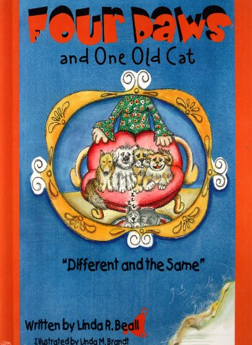 Four Paws and One Old Cat: Different and the Same: Linda R. Beall