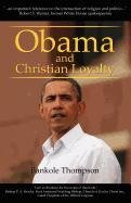 9780984400584: Obama and Christian Loyalty