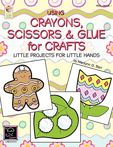 9780984401000: Using Crayons Scissors & Glue for Crafts: Little Projects for Little Hands