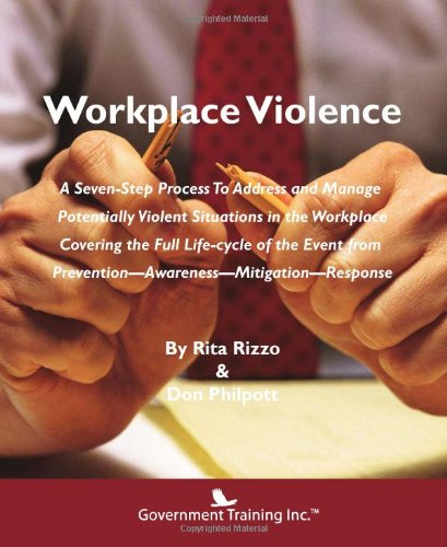 Workplace violence : a seven-step process to address and manage potentially violent situations in ...