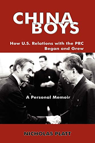 9780984406227: China Boys: How U.S. Relations with the PRC Began and Grew. a Personal Memoir