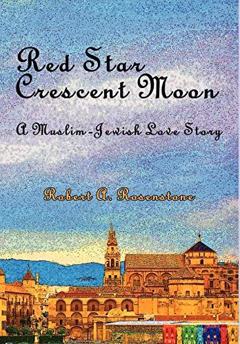 9780984406296: Red Star, Crescent Moon: A Muslim-Jewish Love Story