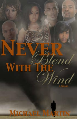 9780984407811: Never Blend With The Wind