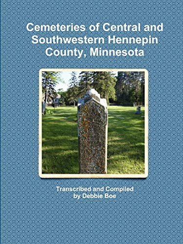 Cemeteries of Central and Southwestern Hennepin County, Minnesota: Debbie Boe