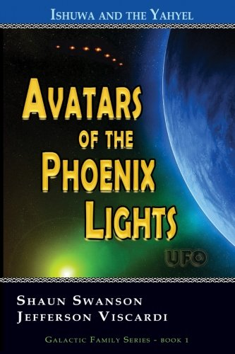 9780984410804: Avatars of the Phoenix Lights UFO: Ishuwa and the Yahyel