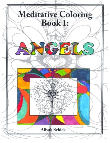 9780984412525: Angels: Meditative Coloring Book 1: Adult Coloring for relaxation, stress reduction, meditation, spiritual connection, prayer, centering, healing, and coming into your deep true self; for ages 9-109.