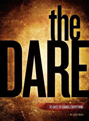 The Dare : 30 Days to Change: Josh/M Mayo