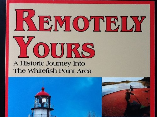 Remotely Yours: A Historic Journey Into The: Jan McAdams Huttenstine