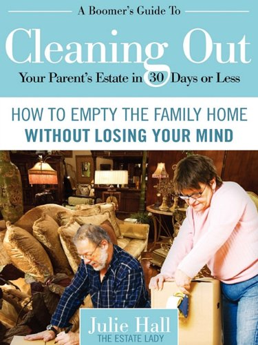 9780984419111: A Boomer's Guide to Cleaning Out Your Parents' Estate in 30 Days or Less