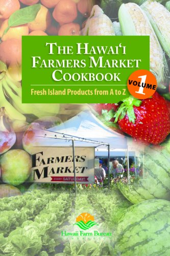 9780984421282: The Hawaii Farmers Market Cookbook - Vol. 1: Fresh Island Products from A to Z
