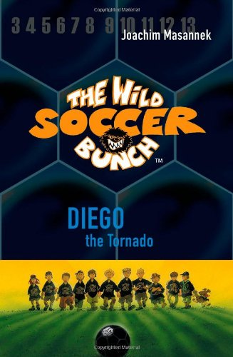 9780984425716: The Wild Soccer Bunch, Book 2, Diego the Tornado